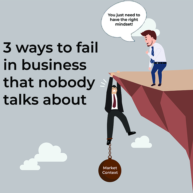 The 3 ways to fail in business that nobody talks about