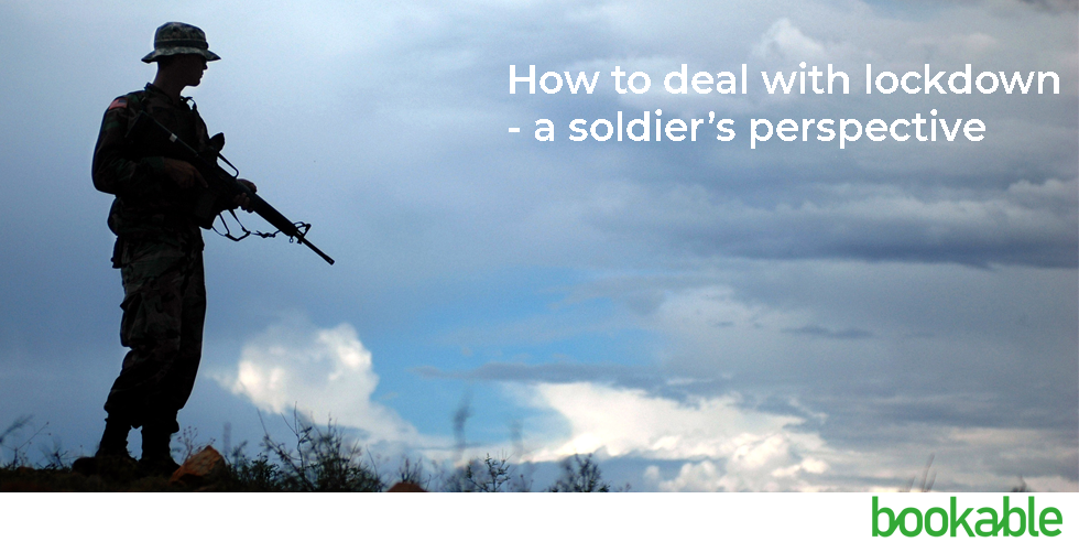 How to deal with lockdown – a soldiers perspective